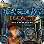 Ghost Encounters: Deadwood — Reloaded