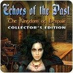 Echoes of the Past: The Kingdom of Despair Collector's Edition — Free PC