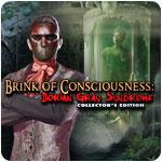Brink of Consciousness: Dorian Gray Syndrome Collector's Edition