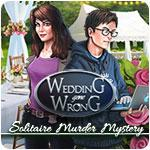 Wedding Gone Wrong— Solitaire Murder Mystery